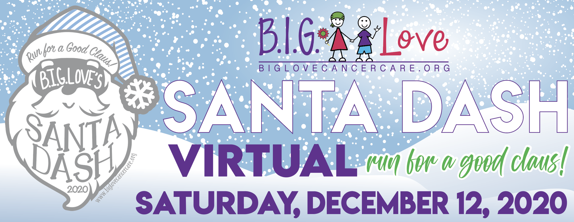 B.I.G. Love Cancer Care 2020 Virtual Santa Dash Run for a Good Claus! (Is Going Virtual!)